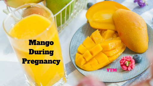 Mangoes During Pregnancy